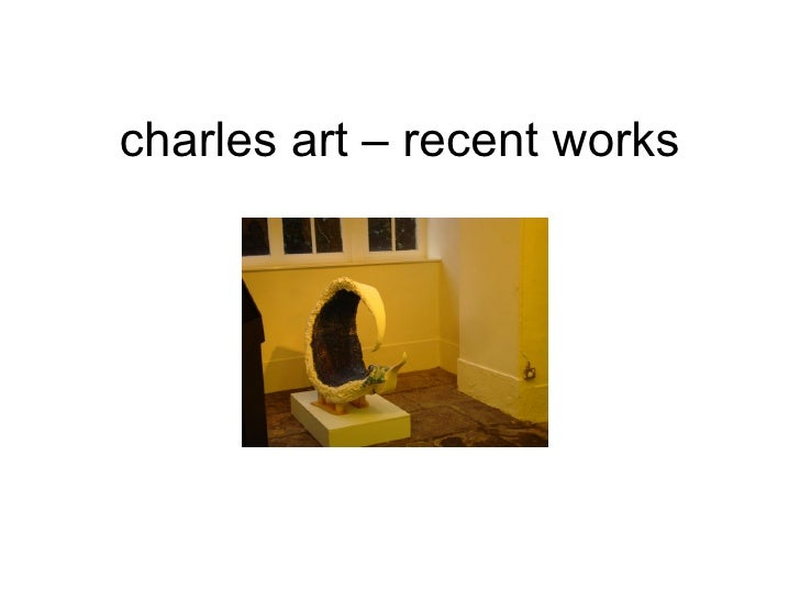 charles art – recent works
