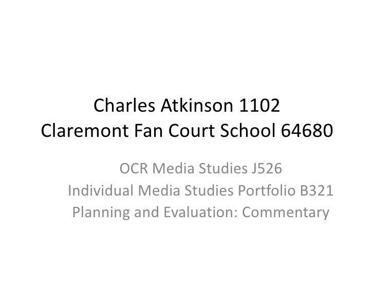 Charles Atkinson 1102Claremont Fan Court School 64680          OCR Media Studies J526  Individual Media Studies Portfolio ...