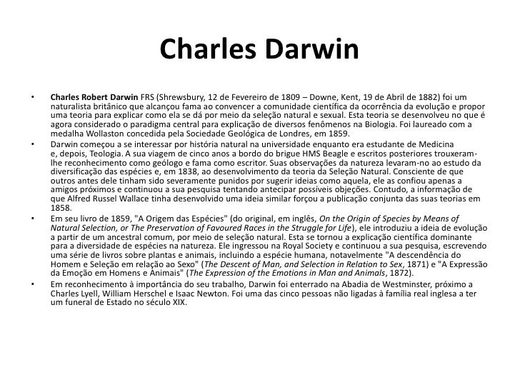 Charles Darwin<br />Charles Robert Darwin FRS (Shrewsbury, 12 de Fevereiro de 1809 – Downe, Kent,19 de Abril de 1882) foi ...
