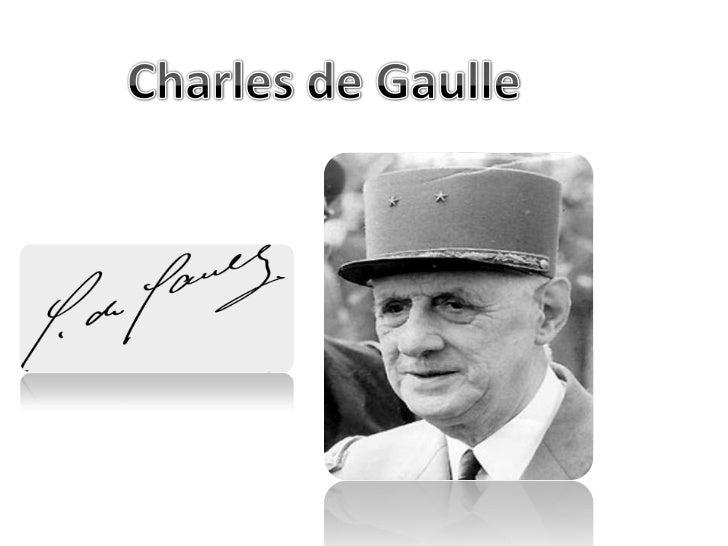 • Charles de Gaulle, est  né le 22 novembre  1890 à Lille et il est  mort le 9 novembre  1970 à Colombey-les-  Deux-Église...