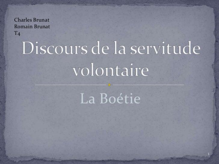 La Boétie<br />Discours de la servitude volontaire<br />1<br />Charles Brunat<br />Romain Brunat<br />T4<br />