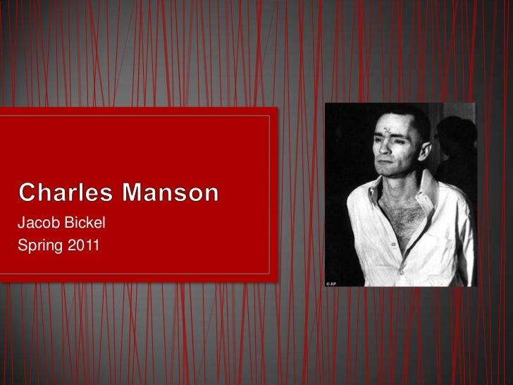 Charles Manson<br />Jacob Bickel<br />Spring 2011<br />