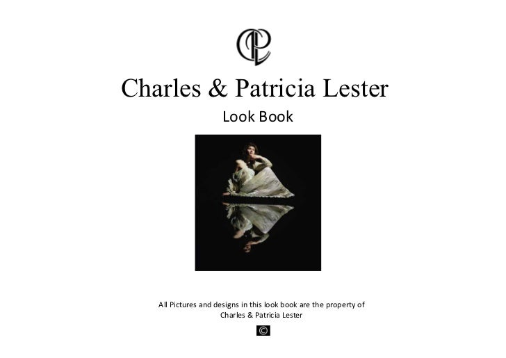 Charles & Patricia Lester                      LookBook   AllPicturesanddesignsinthislookbookarethepropertyof...