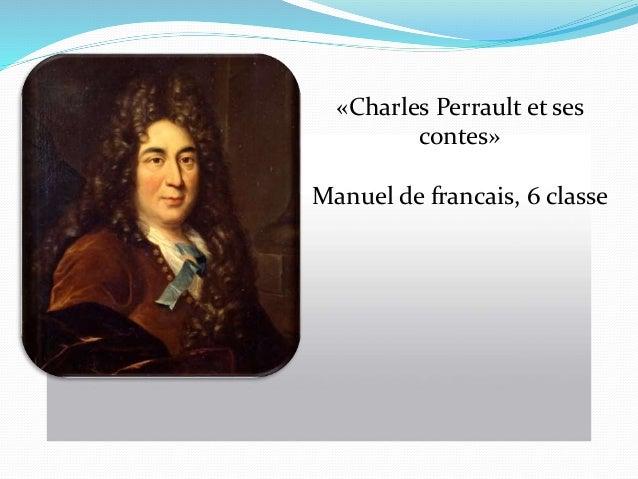 «Charles Perrault et ses contes» Manuel de francais, 6 classe