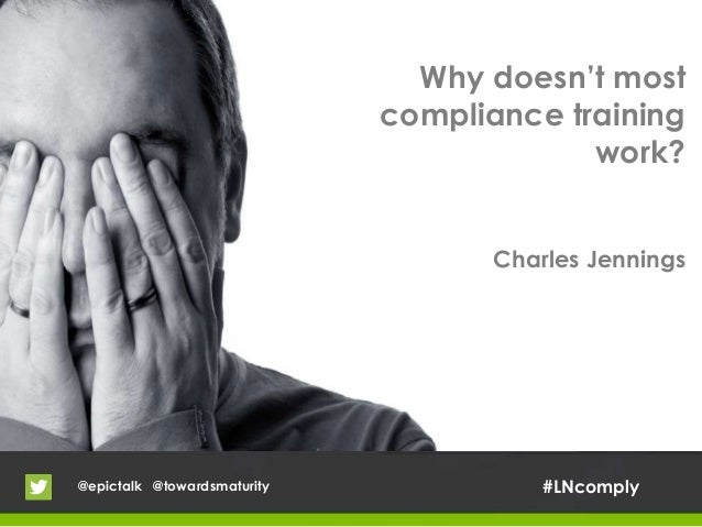Charles Jennings - why doesn't most compliance training work?
