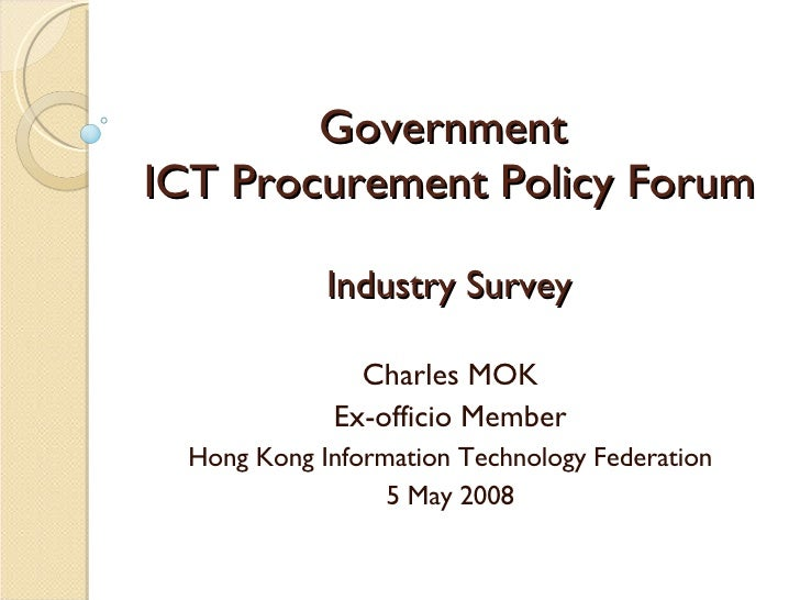 Government  ICT Procurement Policy Forum Charles MOK Ex-officio Member Hong Kong Information Technology Federation 5 May 2...