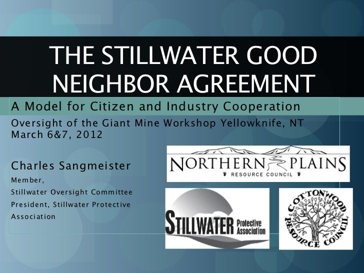 THE STILLWATER GOOD          NEIGHBOR AGREEMENTA Model for Citizen and Industry CooperationOversight of the Giant Mine Wor...