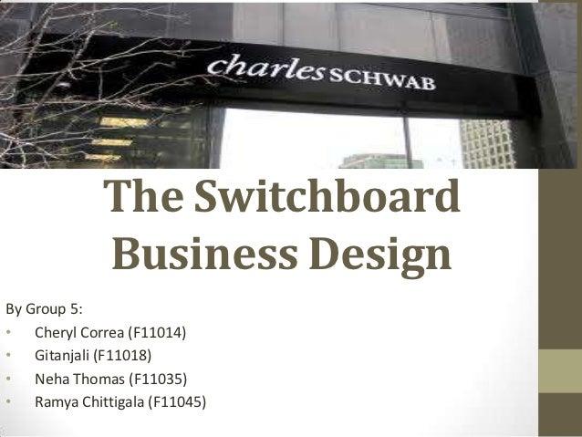 The Switchboard            Business DesignBy Group 5:• Cheryl Correa (F11014)• Gitanjali (F11018)• Neha Thomas (F11035)• R...