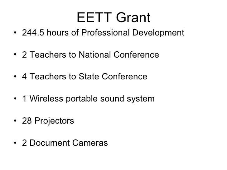 EETT Grant <ul><li>244.5 hours of Professional Development </li></ul><ul><li>2 Teachers to National Conference </li></ul><...