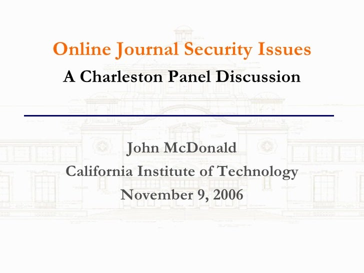 Online Journal Security Issues: A Charleston panel discussion