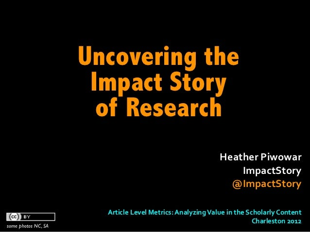 Uncovering the                      Impact Story                       of Research                                        ...