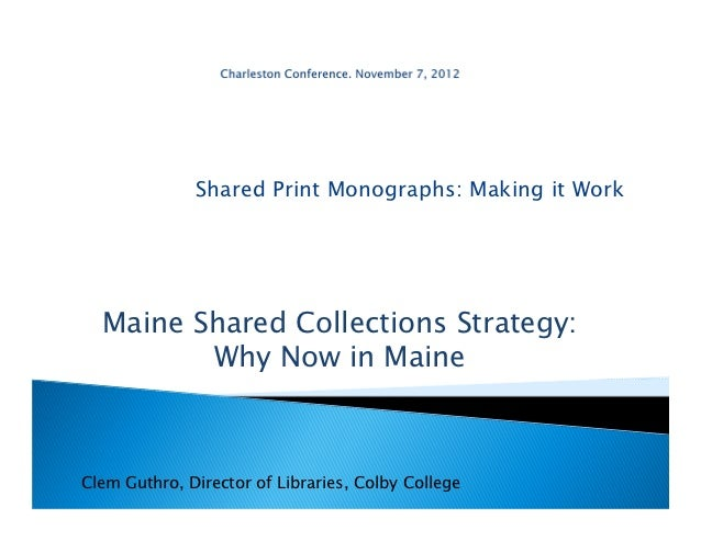 Maine Shared Collections Strategy: Why now in Maine?