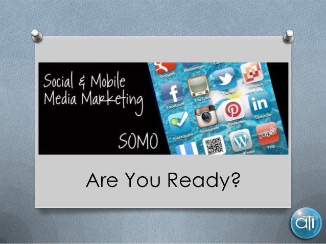 SOMO - The State of Social & Mobile Media Charlevoix Chamber Presentation Nov 2012 - ATI Marketing