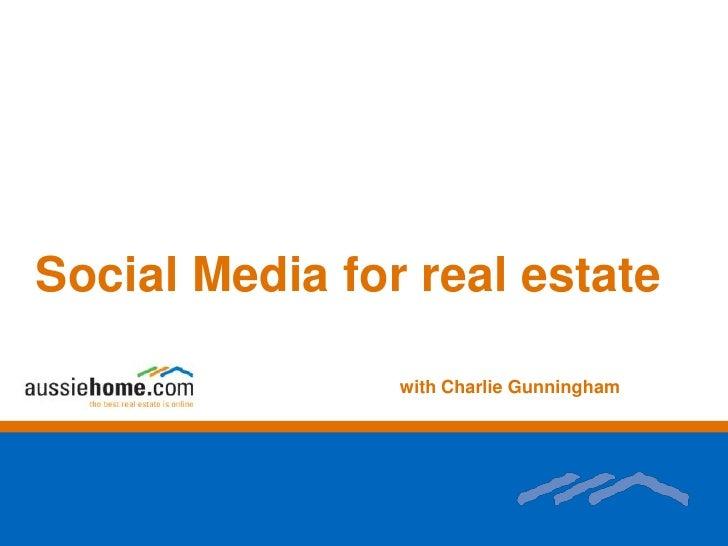 Social Media for real estate<br />with Charlie Gunningham<br />
