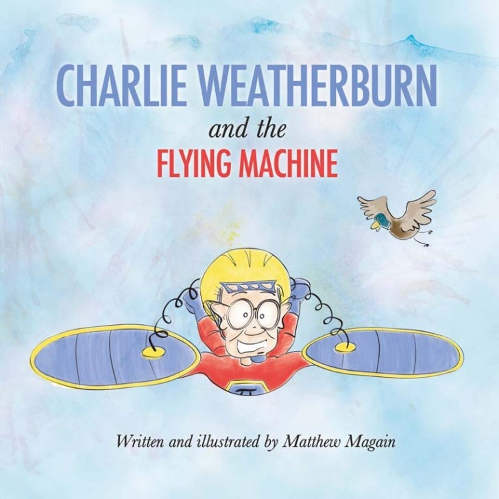 Charlie Weatherburn and the Flying Machine