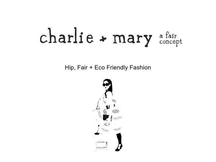 Hip, Fair + Eco Friendly Fashion