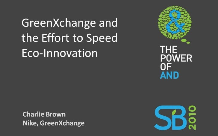 GreenXchange and the Effort to Speed Eco-Innovation - Charlie Brown, Nike