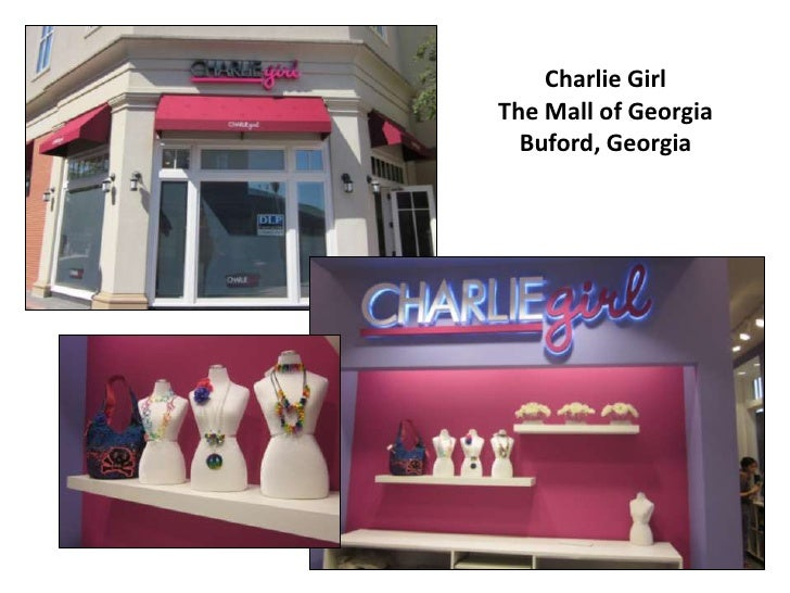 Charlie Girl<br />The Mall of Georgia<br />Buford, Georgia<br />