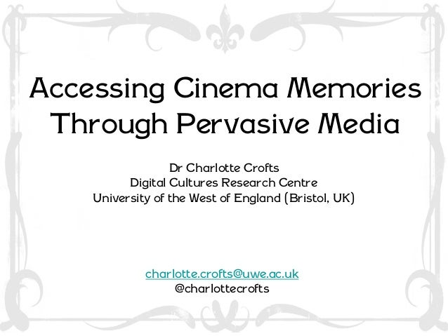 "'""Old Wine in New Bottles"": Researching Cinema Heritage Through Pervasive Media' Dr Charlotte Crofts University of the Wes..."