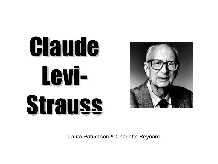 Claude Levi-Strauss Laura Patrickson & Charlotte Reynard