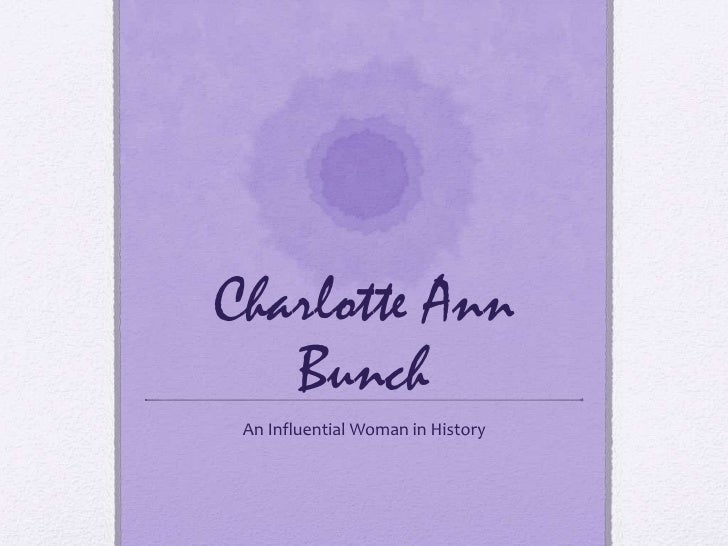 Charlotte Ann    Bunch  An Influential Woman in History
