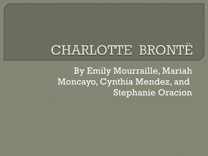By Emily Mourraille, Mariah Moncayo, Cynthia Mendez, and  Stephanie Oracion