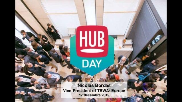 Nicolas Bordas Vice-President of TBWA Europe 17 décembre 2015