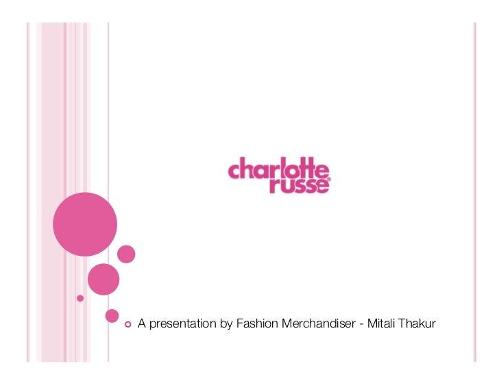    A presentation by Fashion Merchandiser - Mitali Thakur