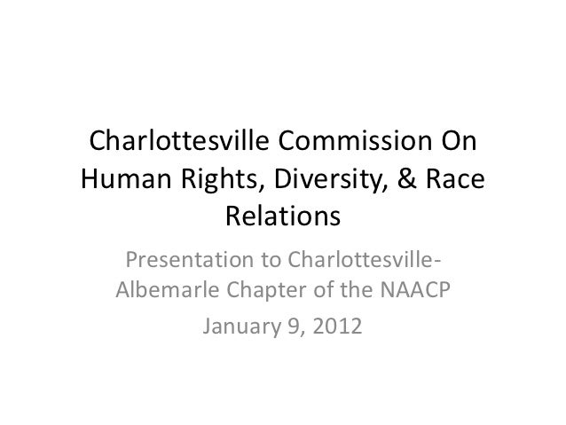 Charlottesville Commission OnHuman Rights, Diversity, & Race          Relations   Presentation to Charlottesville-  Albema...