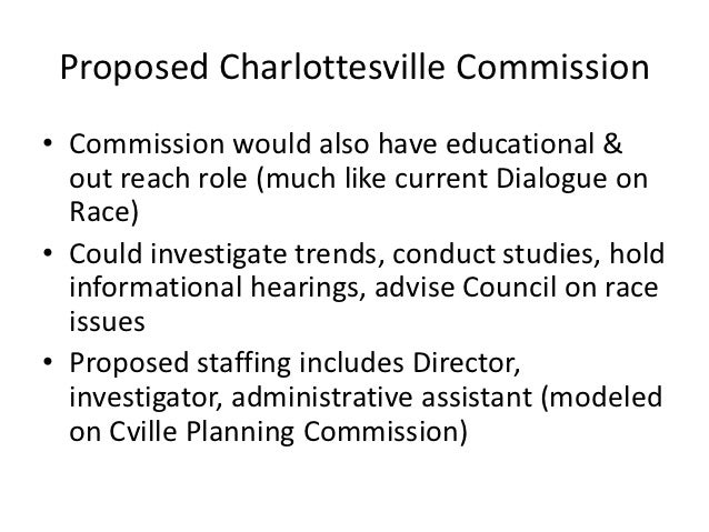Proposed Charlottesville Commission• Commission would also have educational &  out reach role (much like current Dialogue ...