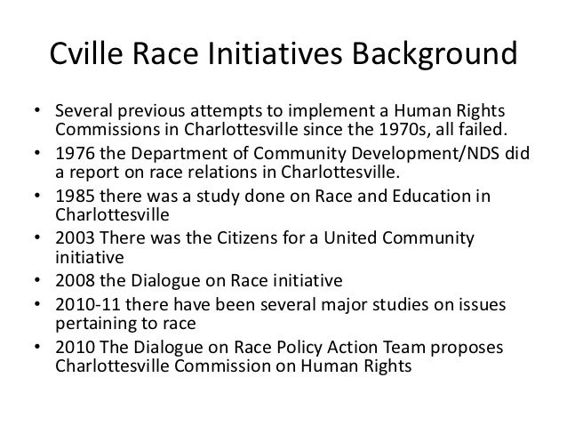 Cville Race Initiatives Background• Several previous attempts to implement a Human Rights  Commissions in Charlottesville ...
