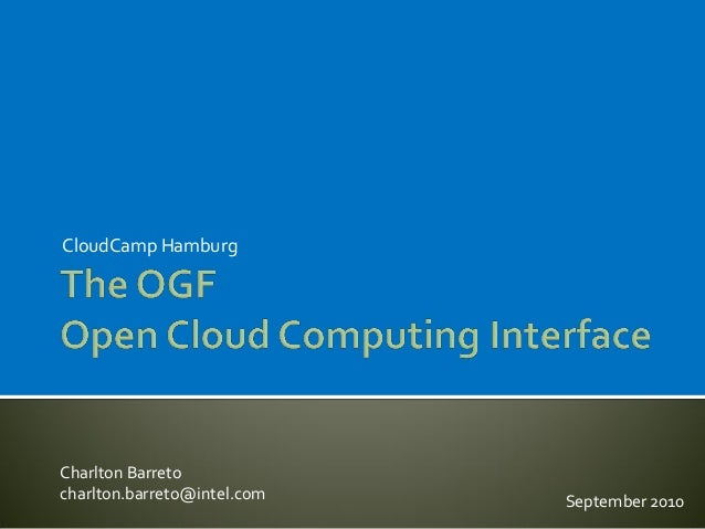 CloudCamp Hamburg September 2010 Charlton Barreto charlton.barreto@intel.com