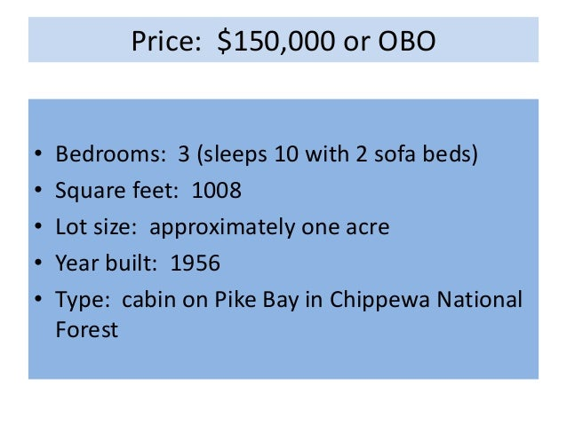 Price: $150,000 or OBO•   Bedrooms: 3 (sleeps 10 with 2 sofa beds)•   Square feet: 1008•   Lot size: approximately one acr...