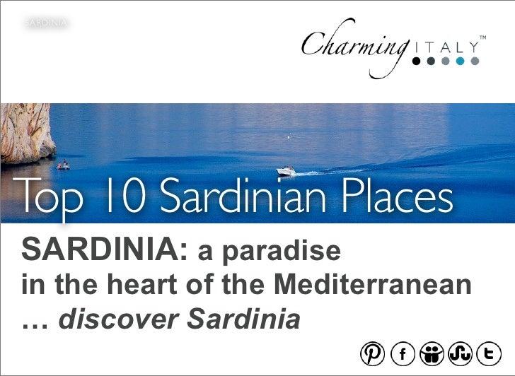 SARDINIATop 10 Sardinian PlacesSARDINIA: a paradisein the heart of the Mediterranean… discover Sardinia                   ...