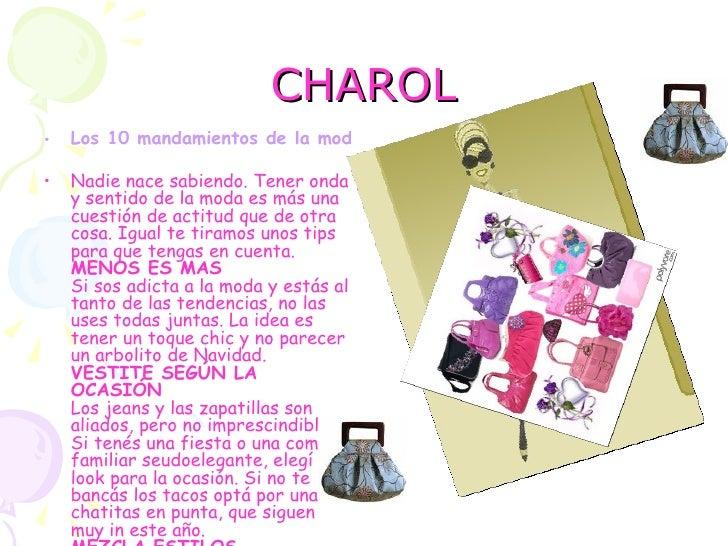 CHAROL •   Los 10 mandamientos de la moda  •   Nadie nace sabiendo. Tener onda     y sentido de la moda es más una     cue...