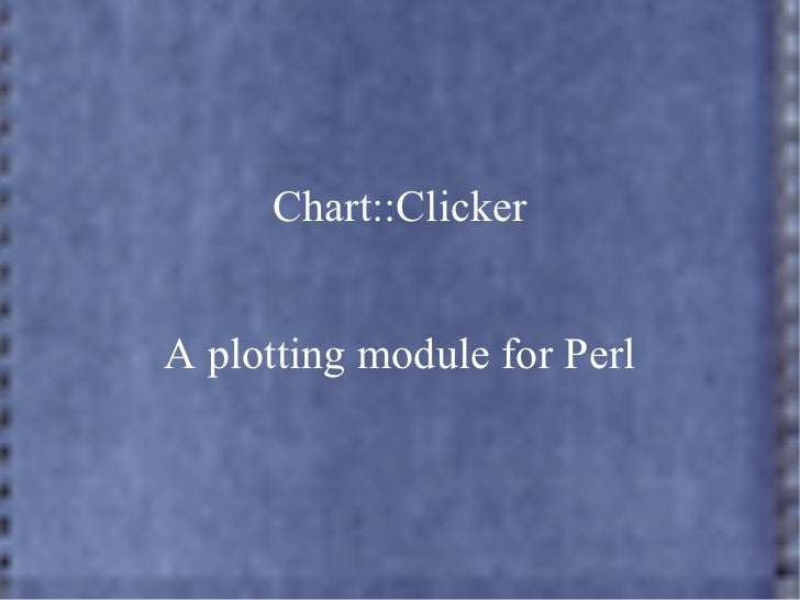 Chart::Clicker A plotting module for Perl