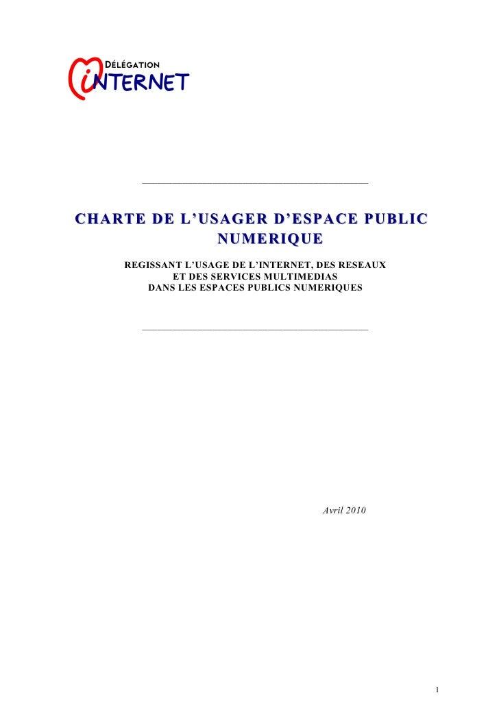 _____________________________________________    CHARTE DE L'USAGER D 'ESPACE PUBLIC               NUMERIQUE     REGISSANT...
