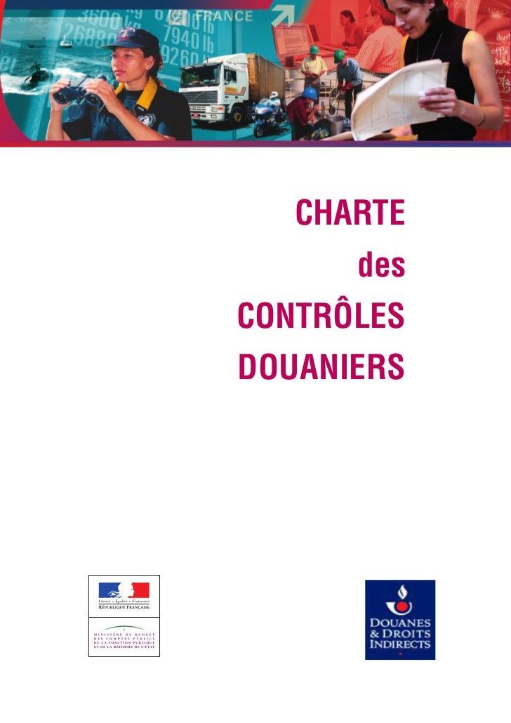 CHARTE      desCONTRÔLESDOUANIERS