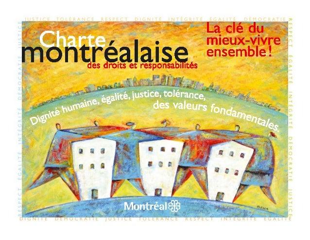 La Charte montréalaise,           un contrat socialUne vision collective de la villereposant sur des valeurs largementpart...