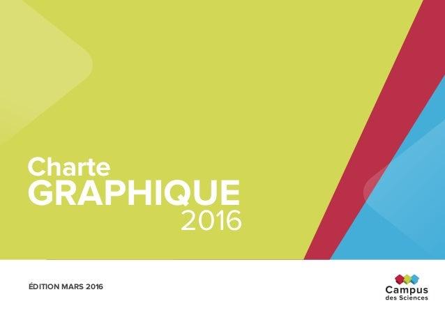 ÉDITION MARS 2016 Charte Graphique 2016