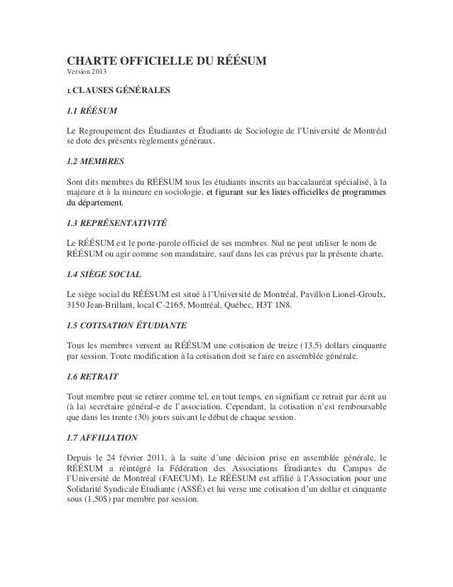 CHARTE OFFICIELLE DU RÉÉSUM Version 2013 1. CLAUSES GÉNÉRALES 1.1 RÉÉSUM Le Regroupement des Étudiantes et Étudiants de So...