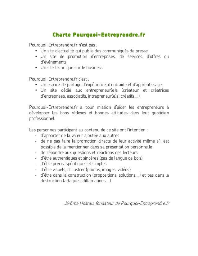Charte Pourquoi-Entreprendre.fr    Pourquoi-Entreprendre.fr n'est pas : • Un site d'actualité qui publie des communiqués...