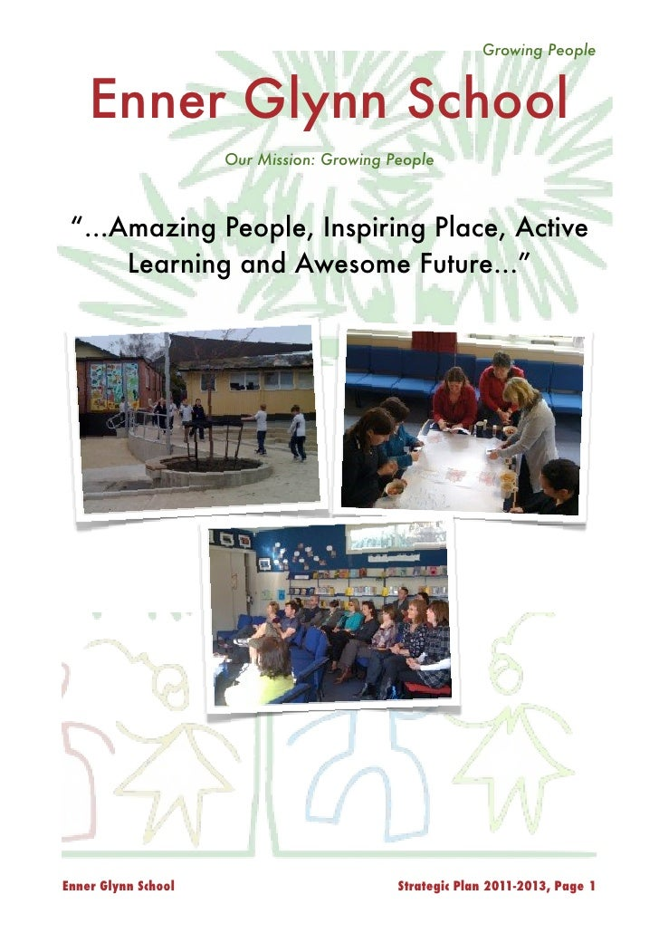 "Growing People    Enner Glynn School                     Our Mission: Growing People ""...Amazing People, Inspiring Place, ..."