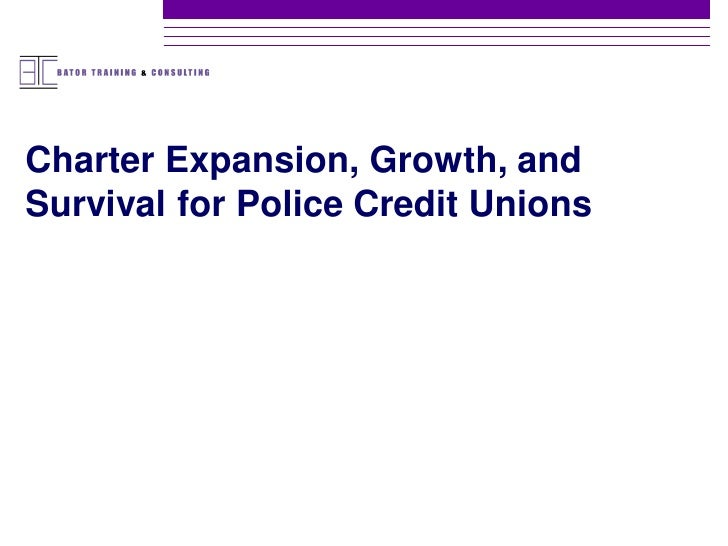 Charter Expansion, Growth, andSurvival for Police Credit Unions