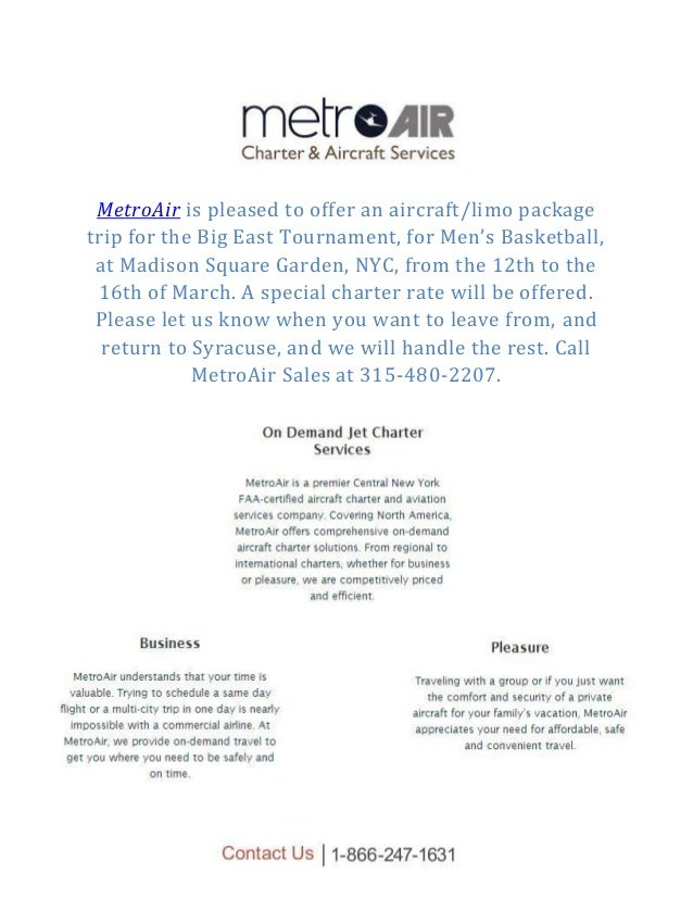 MetroAir is pleased to offer an aircraft/limo package trip for the Big East Tournament, for Men's Basketball, at Madison S...