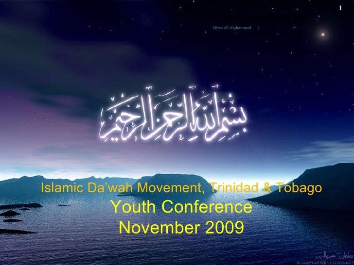 Mirza Ali-Mohammed Islamic Da'wah Movement, Trinidad & Tobago  Youth Conference November 2009