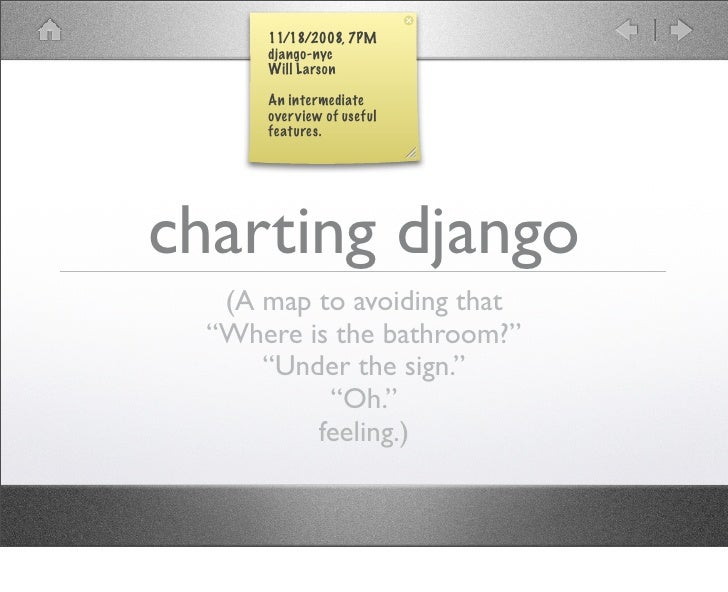 11/18/2008, 7PM       django-nyc       Will Larson        An intermediate       over view of useful       features.     ch...
