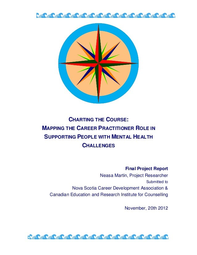 CHARTING THE COURSE: MAPPING THE CAREER PRACTITIONER ROLE IN SUPPORTING PEOPLE WITH MENTAL HEALTH CHALLENGES Final Project...