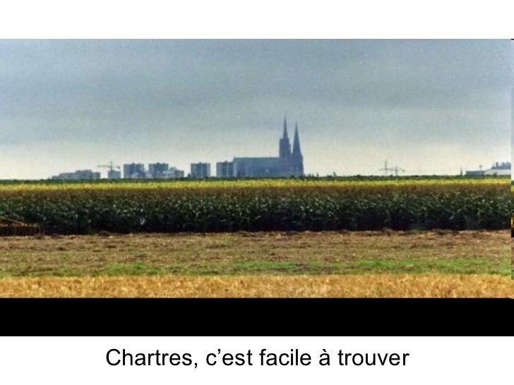 Chartres, c'est facile à trouver