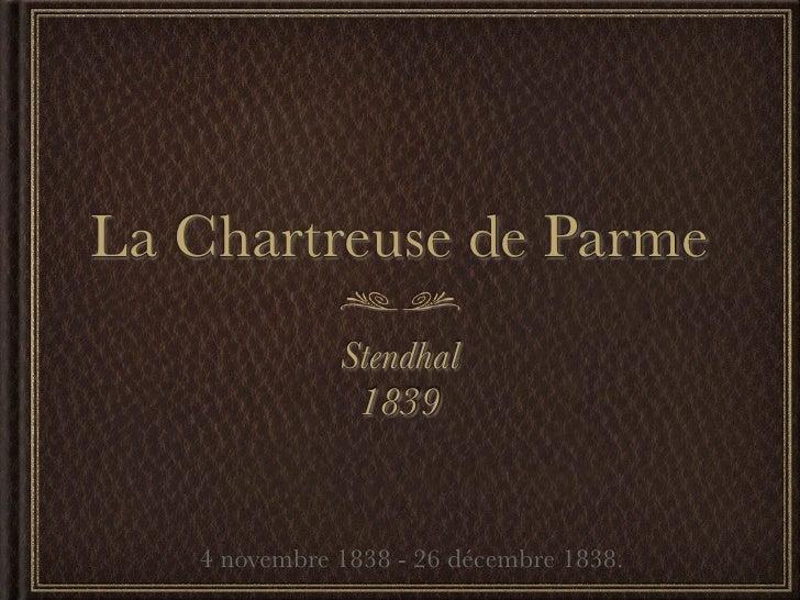 La Chartreuse de Parme               Stendhal                1839      4 novembre 1838 - 26 décembre 1838.